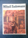 MIHAIL SADOVEANU - POVESTIRI (1972, editura Ion Creanga, format mare)