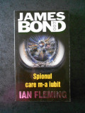 IAN FLEMING - JAMES BOND. SPIONUL CARE M-A IUBIT (2002, editura Rao)