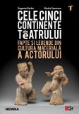 Cele cinci continente ale teatrului   Eugenio Barba, Nicola Savarese, Nemira