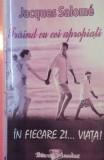 TRAIND CU CEI APROPIATI IN FIECARE ZI VIATA de JACQUES SALOME , 2006