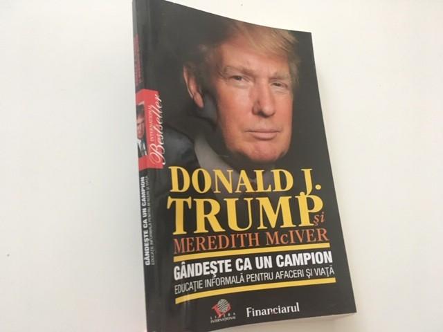 DONALD TRUMP, GANDESTE CA UN CAMPION. EDUCATIE INFORMALA PENTRU AFACERI SI VIATA