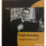 Fratii Manakia si imaginea Balcanilor