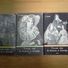 d1d TRECUTE VIETI DE DOAMNE SI DOMNITE - C. GANE (3 VOLUME)