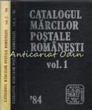Catalogul Marcilor Postale Romanesti I, II - Corneliu Spineanu