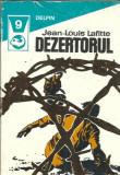 Jean-Louis Lafitte - Dezertorul (colectia DELFIN)