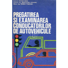 Pregatirea si examinarea conducatorilor de autovehicule