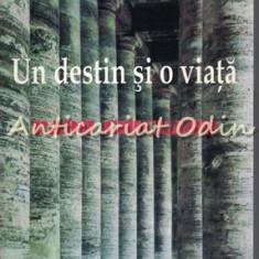 Un Destin Si O Viata. Omagiu Profesorului Radu Ciuceanu - Florin Constantiniu