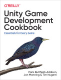 Unity Game Development Cookbook: From the Basics to Virtual Reality