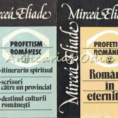 Profetism Romanesc I, II - Mircea Eliade