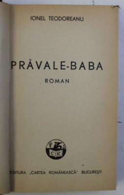 PRAVALE - BABA , roman de IONEL TEODOREANU , 1939 foto