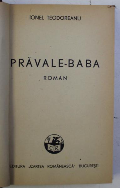 PRAVALE - BABA , roman de IONEL TEODOREANU , 1939