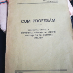 Dim. Th. PASCU, Cum profesam, conf. Uniunea Avocaților din Ro, Iași, 1931