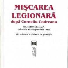Mişcarea legionară după Corneliu Codreanu (vol. I)