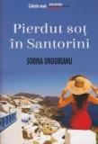 Pierdut sot in Santorini | Sorina Ungureanu