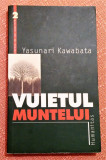 Vuietul Muntelui. Editura Humanitas, 2000 - Yasunari Kawabata