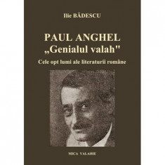 "Paul Anghel ""Genialul valah""- Ilie Badescu"