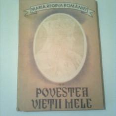 POVESTEA VIETII MELE ~ MARIA , REGINA ROMANIEI (vol. 2 editia a III-a )