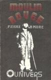 Pierre la Mure - Moulin Rouge (biografia romantata a lui Lautrec)