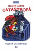 Scara catre catastrofa | Robert Quackenbush
