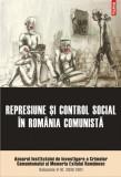 Represiune şi control social în România comunistă. Anuarul Institutului de Investigare a Crimelor Comunismului şi Memoria Exilului Românesc. Volumele