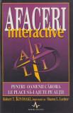 Kiyosaki, R. s. a. - AFACERI INTERACTIVE, ed. Amaltea, Bucuresti, 2002