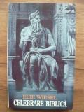 ELIE WIESEL - CELEBRARE BIBLICA ( portrete si legende ) - hasefer 1998
