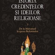 Istoria credințelor și ideilor religioase. Vol. 3