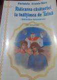 RIDICAREA CASATORIEI LA INALTIMEA DE TAINA ARSENIE BOCA