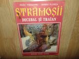 STRAMAOSII  DECEBAL SI TRAIAN -RADU THEODORU DESENE SANDU FLOREA