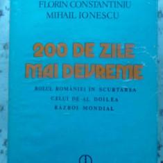 200 DE ZILE MAI DEVREME. ROLUL ROMANIEI IN SCURTAREA CELUI DE-AL DOILEA RAZBOI M