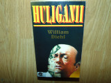 HULIGANII -WILLIAN DIEHL