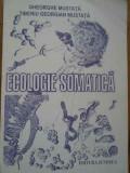 Ecologie Somatica - Gh. Mustata T.g. Mustata ,282756