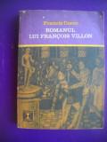 HOPCT ROMANUL LUI FRANCOIS VILLON/ FRANCIS CARCO - 1972 - 287  PAGINI