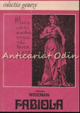 Cumpara ieftin Fabiola Sau Biserica Din Catacombe - Cardinal Wiseman