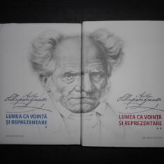 ARTHUR SCHOPENHAUER - LUMEA CA VOINTA SI REPREZENTARE 2 volume, stare impecabila