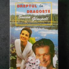 SUSAN GLASPELL - DREPTUL LA DRAGOSTE