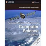 Cambridge International AS and A Level Computer Science Coursebook - Sylvia Langfield, Dave Duddell