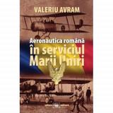 Aeronautica romana in serviciul Marii Uniri | Valeriu Avram