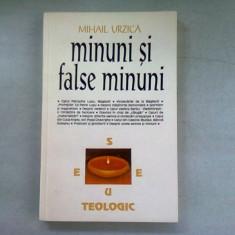 MINUNI SI FALSE MINUNI - MIHAIL URZICA