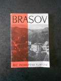 MIHAI MURGU - BRASOV. MIC INDREPTAR TURISTIC (1963, contine harta)