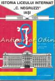 Istoria Liceului Internat C. Negruzzi Iasi - Redactia: I. Agrigoroaiei