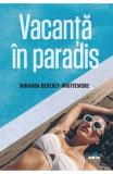 Vacanta in paradis - Miranda Beverly-Whittemore