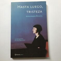 Carte in limba spaniola:  Hasta luego, tristeza - Assumpta Rours