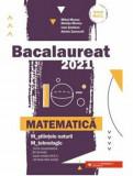 Bacalaureat 2021. Matematica. M - stiintele-naturii, M - tehnologic/Monea Mihai, Monea Steluta, Serdean Ioan, Zanoschi Adrian
