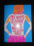 ANA BENAROYA - 120 WAYS TO ANNOY YOUR MOTHER (AND INFLUENCE PEOPLE)