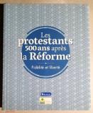 Les protestants 500 ans apres la Reforme - Editions Olivetan - Michel Bertrand
