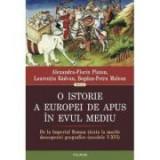 O istorie a Europei de Apus în Evul Mediu - Alexandru-Florin Platon, Laurentiu Radvan, Bogdan-Petru Maleon