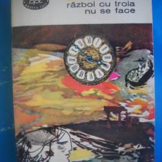 HOPCT TEATRU-RAZBOI CU TROIA NU SE FACE -J GIRAUDOUX -1966- 486  PAGINI