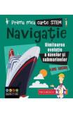 Prima mea carte STEM: Navigatie - Anne Rooney