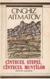 Cantecul Stepei. Cantecul Muntilor - Cinghiz Aitmatov, 1989